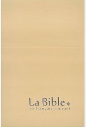 La Bible en français courant - Gros caractères